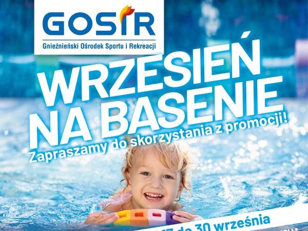 Zapraszamy na wrześniowe promocje na naszym basenie - już po przerwie technologicznej, czyli od...